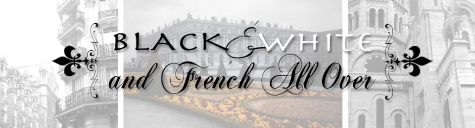 Black & White and French all over